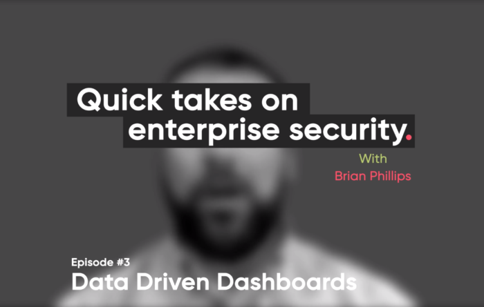 Quick takes on enterprise security episode 3: Data Driven Dashboards Thumbnail