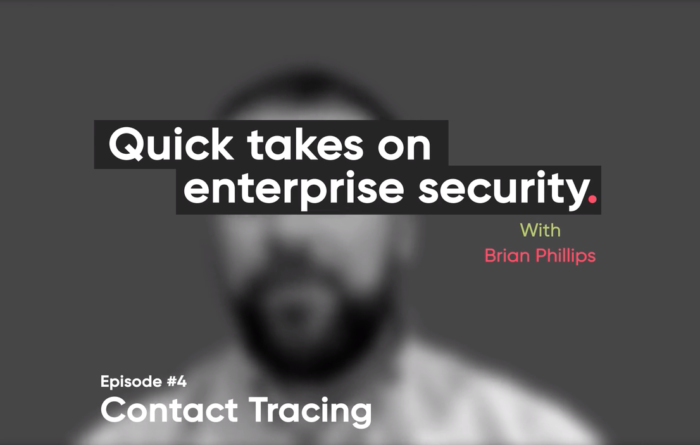 Quick takes on enterprise security episode 4: Contact Tracing Thumbnail