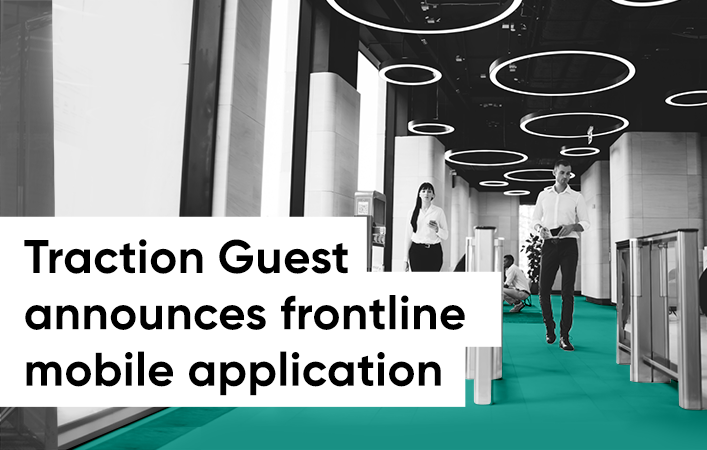 Traction Guest Announces Frontline Mobile Application and Enterprise Platform Advancements to Ensure Safe, Secure Return to Onsite Operations Photo